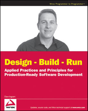 Design – Build – Run: Applied Practices and Principles for Production-Ready Software Development