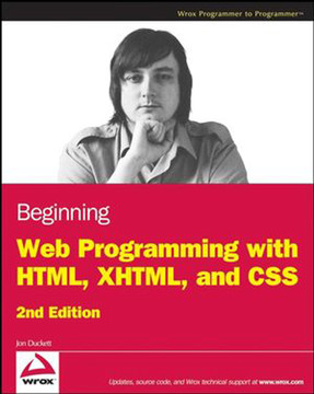 Beginning Web Programming with HTML, XHTML, and CSS, Second Edition