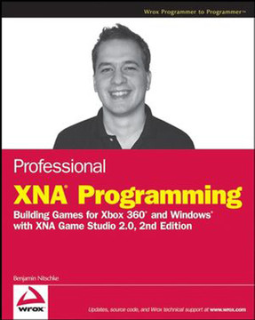 Professional XNA™ Programming: Building Games for Xbox 360™ and Windows® with XNA Game Studio 2.0, Second Edition