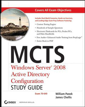MCTS Windows Server® 2008 Active Directory Configuration: Study Guide