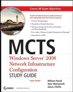 MCTS Windows Server® 2008 Network Infrastructure Configuration: Study Guide