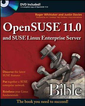 Open SUSE® 11.0 and SUSE® Linux® Enterprise Server Bible