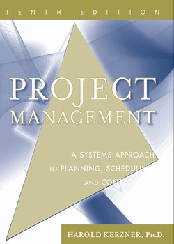 Project Management: A Systems Approach to Planning, Scheduling, and Controlling, Tenth Edition