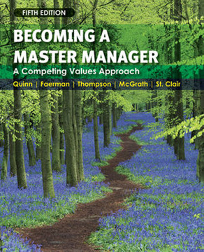 Becoming a Master Manager: A Competing Values Approach, Fifth Edition
