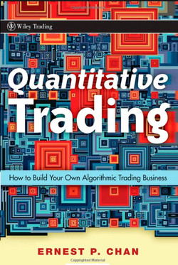 Quantitative Trading : How to Build Your Own Algorithmic Trading Business