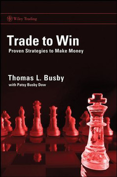 Trade to Win: Proven Strategies to Make Money