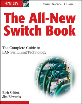 The All-New Switch Book: The Complete Guide to LAN Switching Technology, Second Edition