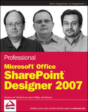 Professional Microsoft® SharePoint® Designer 2007