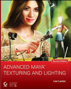 Advanced Maya® Texturing and Lighting, Second Edition
