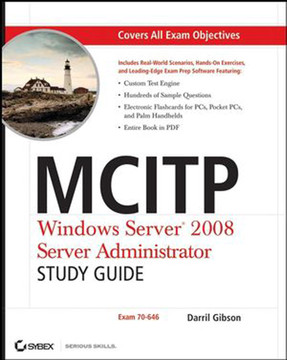 MCITP Windows Server® 2008 Server Administrator: Study Guide