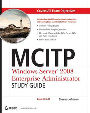 MCITP: Windows Server® 2008 Enterprise Administrator, Study Guide