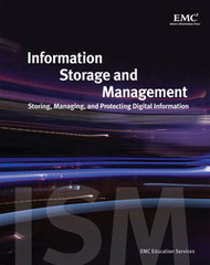 Information Storage and Management: Storing, Managing, and Protecting Digital Information