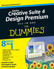 Adobe® Creative Suite® 4 Design Premium All-in-One for Dummies®