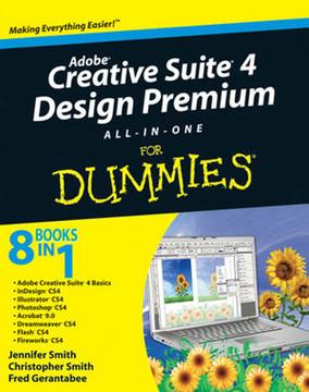 Adobe® Creative Suite® 4 Design Premium All-in-One for Dummies®