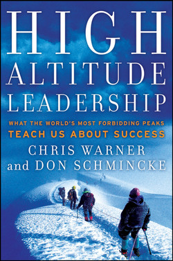 High Altitude Leadership: What the World's Most Forbidding Peaks Teach Us About Success