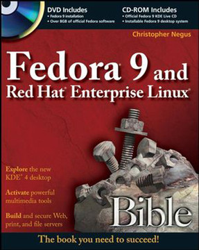 Fedora® 9 and Red Hat® Enterprise Linux® Bible