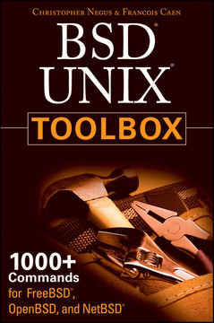 BSD Unix® Toolbox: 1000+ Commands for FreeBSD®, OpenBSD, and NetBSD®