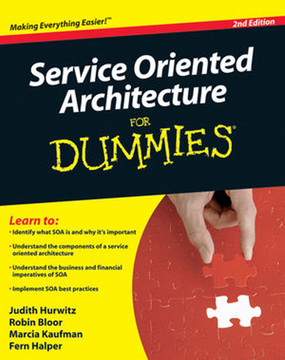 Service Oriented Architecture For Dummies®, 2nd Edition