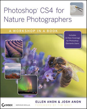 Photoshop® CS4 for Nature Photographers: A Workshop in a Book