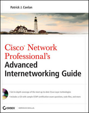 Cisco® Network Professional's: Advanced Internetworking Guide