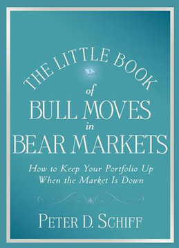 The Little Book of Bull Moves in Bear Markets: How to Keep Your Portfolio Up When the Market is Down
