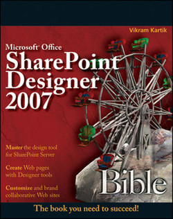Microsoft® Office SharePoint® Designer 2007 Bible