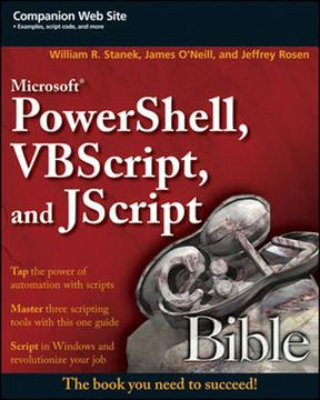 Microsoft® PowerShell, VBScript and JScript® Bible [Book]