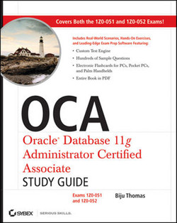 OCA Oracle® Database 11g Administrator Certified Associate: Study Guide