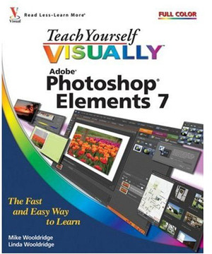 Teach Yourself VISUALLY™ Photoshop® Elements 7