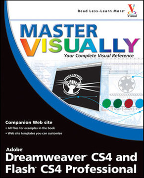 Master Visually®: Dreamweaver® CS4 and Flash® CS4 Professional