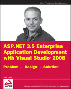 ASP.NET 3.5 Enterprise Application Development with Visual Studio® 2008: Problem - Design - Solution