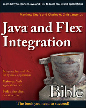 Java® and Flex® Integration Bible