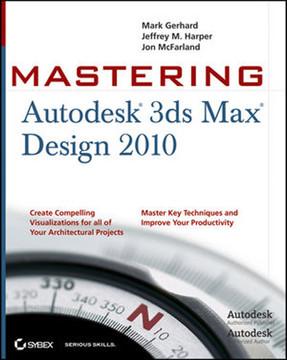 Mastering Autodesk® 3ds Max® Design 2010