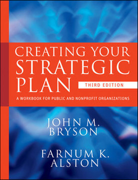 Creating Your Strategic Plan: A Workbook for Public and Nonprofit Organizations, Third Edition