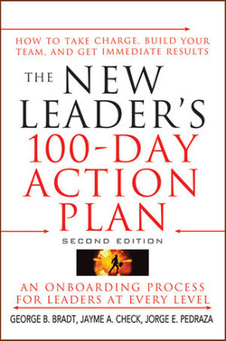 The New Leader's 100-Day Action Plan: How to Take Charge, Build Your Team, and Get Immediate Results, Second Edition