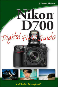 Nikon® D700 Digital Field Guide