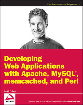 Developing Web Applications with Perl, memcached, MySQL® and Apache