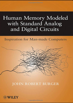 Human Memory Modeled with Standard Analog and Digital Circuits: Inspiration for Man-made Computers