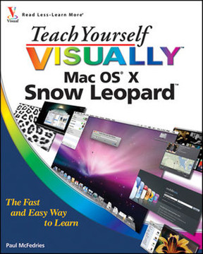 Teach Yourself Visually™: Mac OS® X Snow Leopard™