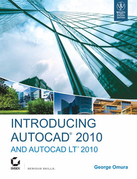 Introducing AutoCAD® 2010 and AutoCAD LT® 2010