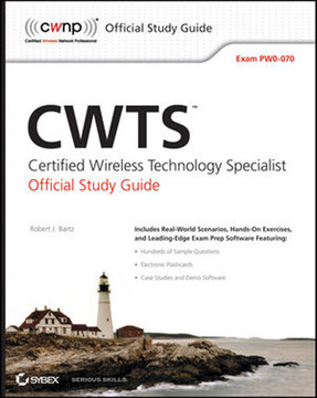 CWTS™: Certified Wireless Technology Specialist Official Study Guide:Exam PW0-070