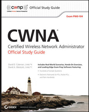 CWNA®: Certified Wireless Network Administrator Official Study Guide