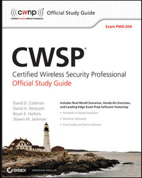CWSP® Certified Wireless Security Professional Official: Study Guide