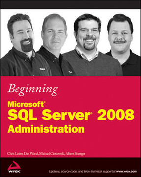 Beginning, Microsoft® SQL Server® 2008 Administration