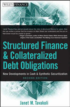 Structured Finance and Collateralized Debt Obligations: New Developments in Cash and Synthetic Securitization, Second Edition