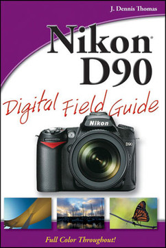Nikon® D90 Digital Field Guide