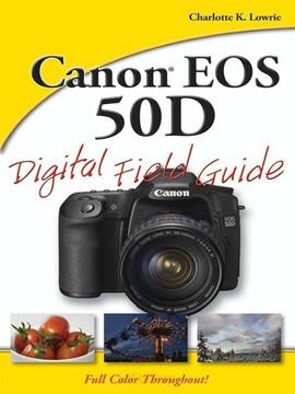 Canon® EOS 50D Digital Field Guide