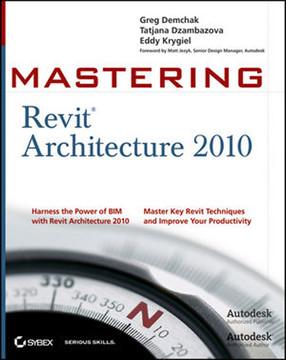 Mastering Revit® Architecture 2010