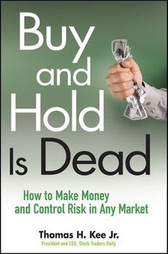 Buy and Hold Is Dead: How to Make Money and Control Risk in Any Market