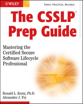 The CSSLP™ Prep Guide: Mastering the Certified Secure Software Lifecycle Professional
